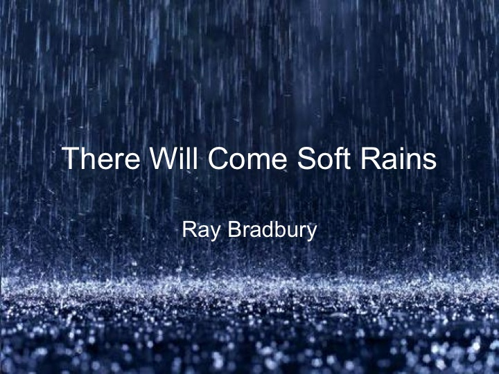 there will come soft rains final Leonard nimoy reads ray bradbury's there will come soft rains from the martian all summer in a day edited version final - duration: 26:22.